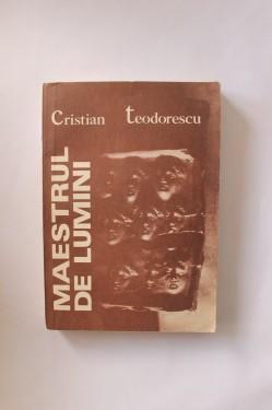 Cristian Teodorescu - Maestrul de lumini (debut)