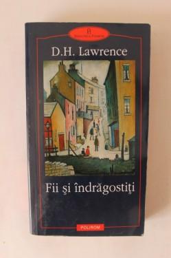 D. H. Lawrence - Fii si indragostiti