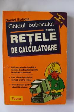 Daniel Bobola - Ghidul bobocului pentru retele de calculatoare