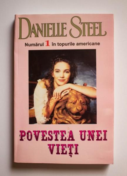 Danielle Steel - Povestea unei vieti