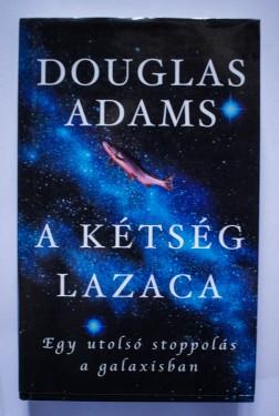 Douglas Adams - A ketseg lazaca (editie hardcover)