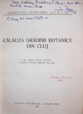 Dr. Emilian Topa - Calauza Gradinii Botanice din Cluj (cu autograf)