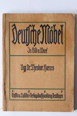 Dr. Theodor Hoenes - Deutsche Mobel in Bild und Wort (editie interbelica)