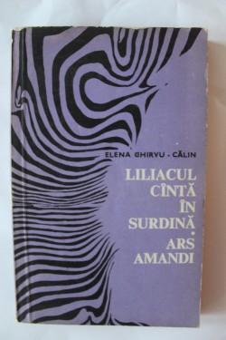 Elena Ghirvu-Calin - Liliacul canta in surdina. Ars amandi