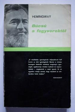 Ernest Hemingway - Bucsu a fegyverektol (editie in limba maghiara)