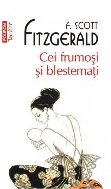 F. Scott Fitzgerald - Cei frumosi si cei blestemati