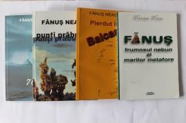 Fanus Neagu 70 (4 volume: Pierdut in Balcania, Fanus frumosul nebun al marilor metafore, Punti prabusite, 70 - toate volumele au autograful simplu al autorului)