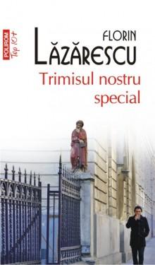 Florin Lazarescu - Trimisul nostru special
