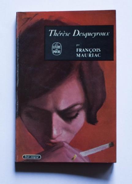 Francois Mauriac - Therese Desqueyroux
