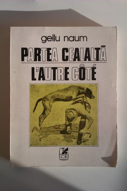 Gellu Naum - Partea cealalta (poeme) / L`autre cote (poemes) (editie bilingva, romano-franceza)