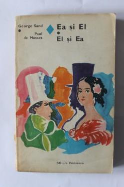 George Sand, Paul de Musset - Ea si El. El si Ea