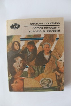 Georges Courteline - Domnii hartogari. Scenete si povestiri