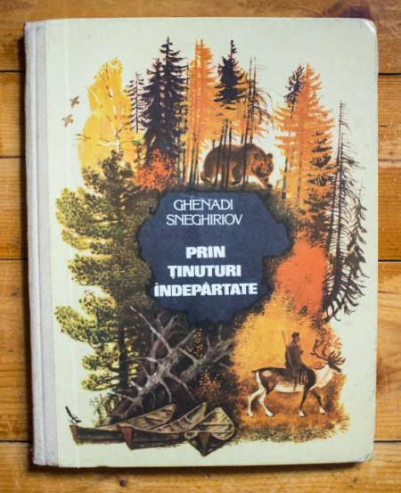Ghenadi Sneghiriov - Prin tinuturi indepartate (editie hardcover)