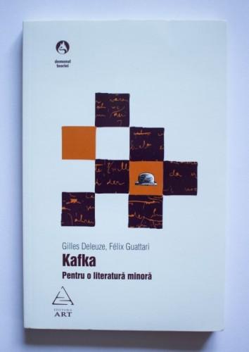 Gilles Deleuze, Felix Guattari - Kafka. Pentru o literatura minora