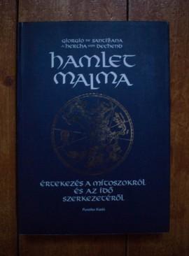 Giorgio de Santillana, Hertha von Dechend - Hamlet malma. Ertekezes a mitoszokrol es az ido szerkezeterol