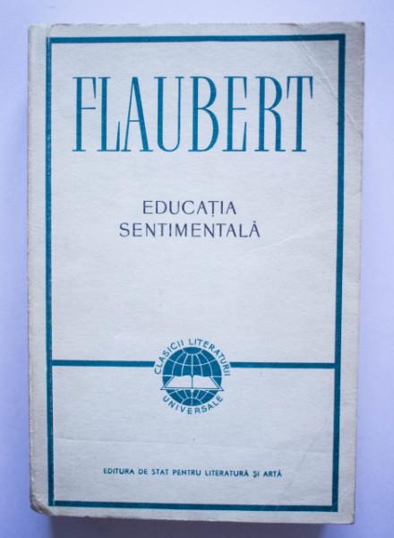 Gustave Flaubert - Educatia sentimentala (povestea unui tanar)