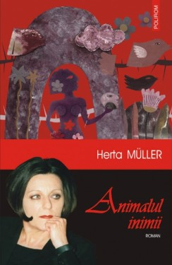 Herta Muller - Animalul inimii