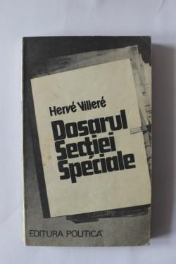 Herve Villiere - Dosarul sectiei speciale