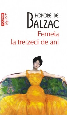Honore de Balzac - Femeia la treizeci de ani