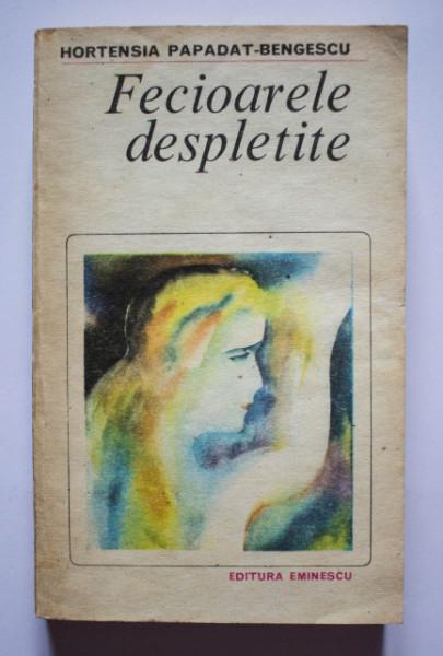 Hortensia Papadat-Bengescu - Fecioarele despletite