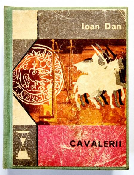 Ioan Dan - Cavalerii (editie hardcover)