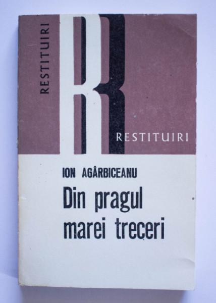 Ion Agirbiceanu - Din pragul marei treceri