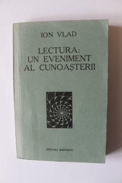 Ion Vlad - Lectura: un eveniment al cunoasterii