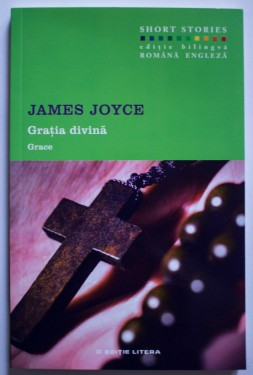 James Joyce - Grace / Gratia divina (editie bilingva, romano-engleza)