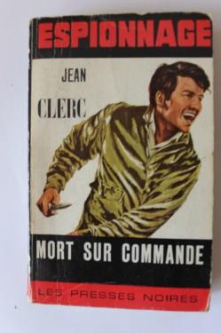 Jean Clerc - Mort sur commande