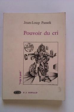 Jean-Loup Passek - Pouvoir du cri (cu autograf)