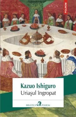 Kazuo Ishiguro - Uriasul ingropat