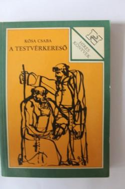 Kosa Csaba - A testverkereso
