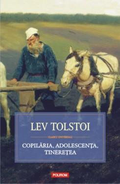 Lev Tolstoi - Copilaria, adolescenta, tineretea (editie hardcover)