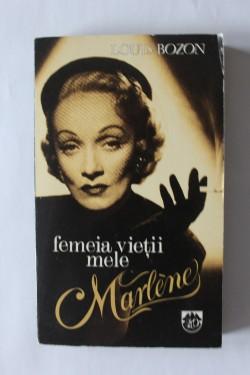 Louis Bozon - Femeia vietii mele, Marlene (Dietrich)
