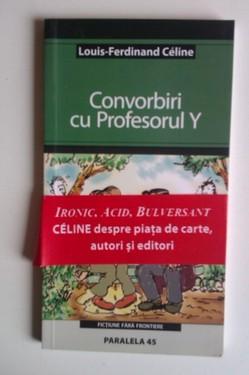 Louis-Ferdinand Celine - Convorbiri cu Profesorul Y