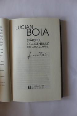 Lucian Boia - Sfarsitul Occidentului? Spre lumea de maine (cu autograf)
