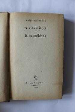 Luigi Pirandello - A kitaszitott. Elbeszelesek (editie hardcover, in limba maghiara)