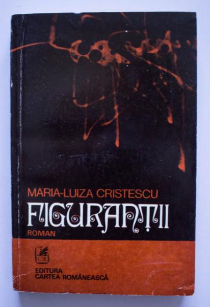 Maria-Luiza Cristescu - Figurantii