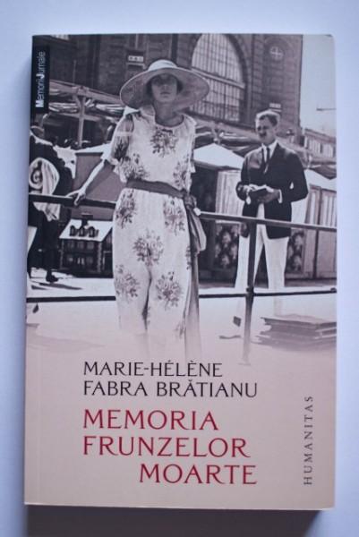 Marie-Helene Fabra Bratianu - Memoria frunzelor moarte