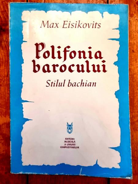 Max Eisikovits - Polifonia barocului. Stilul bachian
