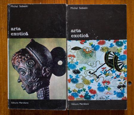Michal Sobeski - Arta exotica (2 vol.)