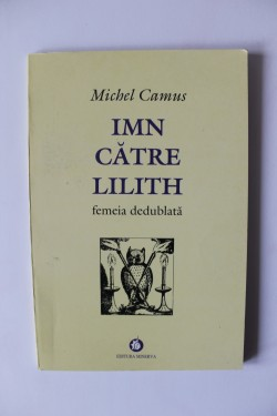 Michel Camus - Imn catre Lilith. Femeia dedublata