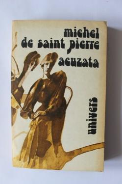 Michel de Saint Pierre - Acuzata