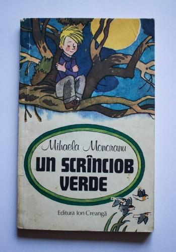 Mihaela Monoranu - Un scranciob verde