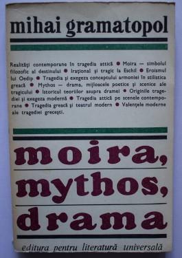 Mihai Gramatopol - Moira, mythos, drama