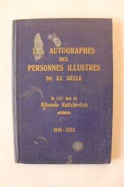 Milorade Raitchevitch - Les autographes des personnes illustres du XX siecle (editie hardcover, in limba franceza, cu autograf)