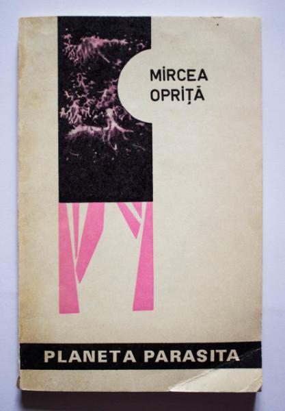 Mircea Oprita - Planeta parasita (serial pentru papusi) (cu autograf)