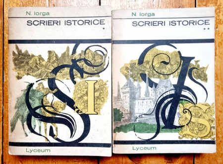 N. Iorga - Scrieri istorice (2 vol.)