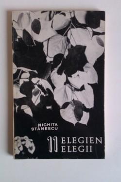 Nichita Stanescu - 11 elegii / 11 elegien (editie bilingva, romana-germana)