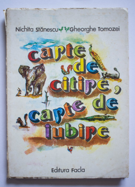 Nichita Stanescu, Gheorghe Tomozei - Carte de citire, carte de iubire